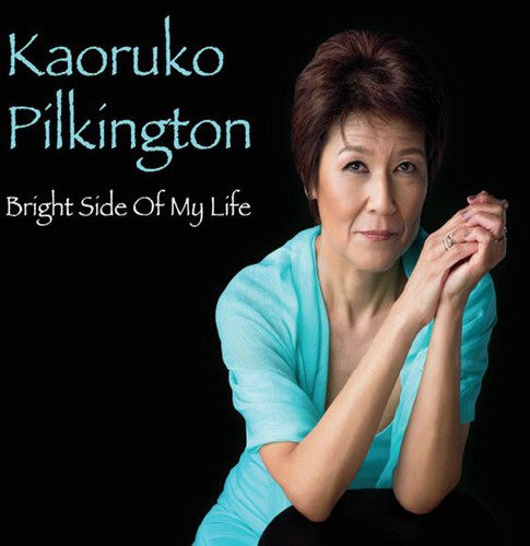 Kaoruko Pilkington: Bright Side of My Life