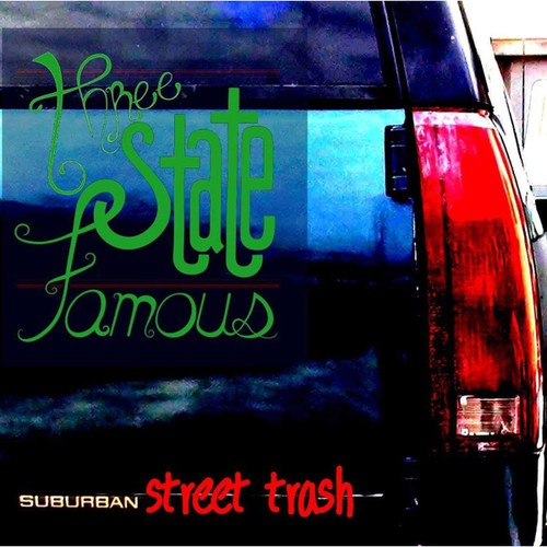 Three State Famous: Suburban Street Trash
