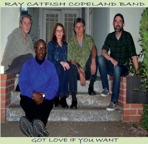 Ray Copeland Catfish Band: Got Love If You Want It