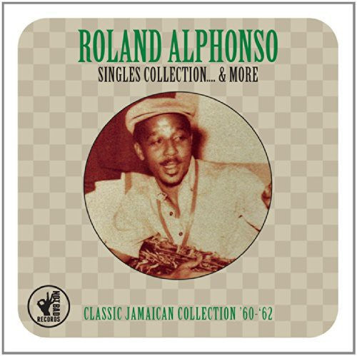 Roland Alphonso: Singles Collection & More 1960-62