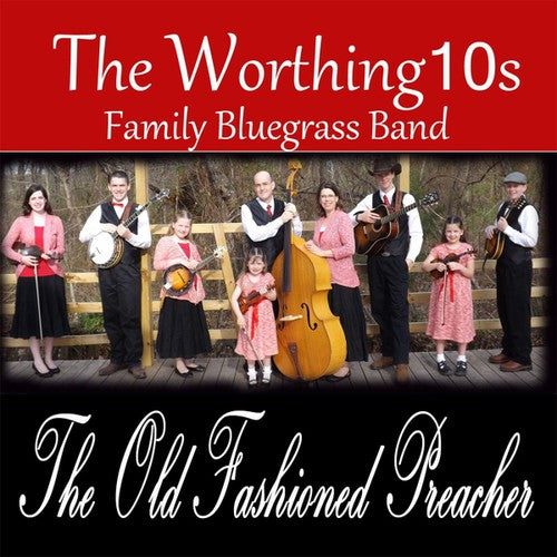 Worthing10s Family Bluegrass Band: Old Fashioned Preacher