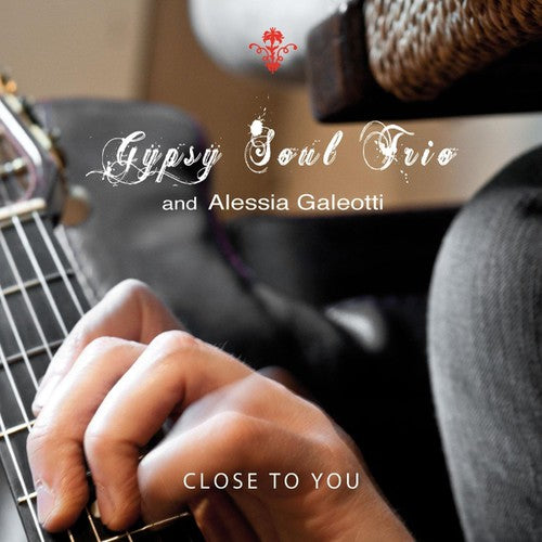 Gypsy Soul Trio: Close to You