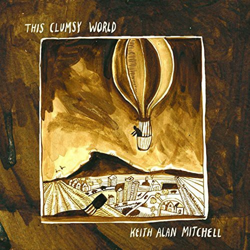 Keith Mitchell Alan: This Clumsy World