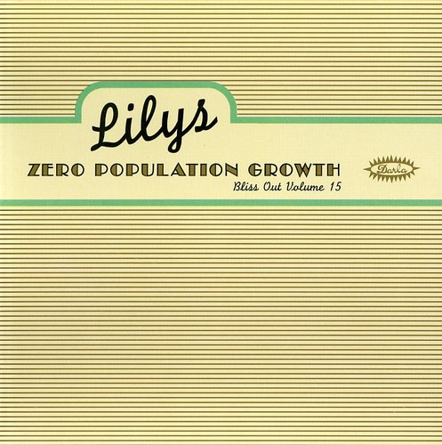 Lilys: Zero Population Growth: Bliss Out Vol.15