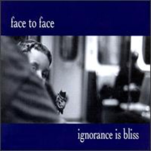 Face to Face: Ignorance Is Bliss