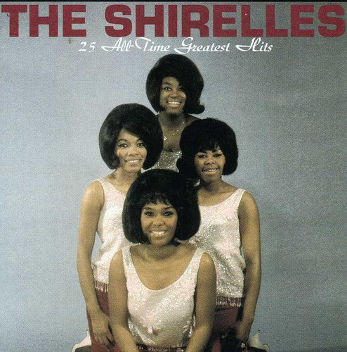 The Shirelles: 25 All-Time Greatest Hits