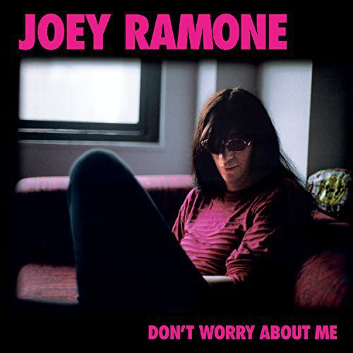 Joey Ramone: Don't Worry About Me