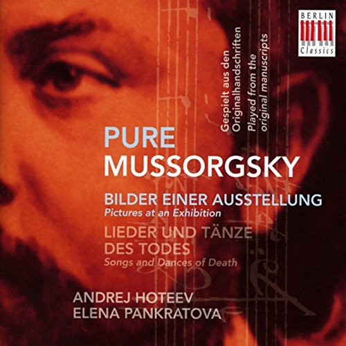 Andrej Hoteev Elena Pankra: Pure Mussorgsky-Pictures at An Exhibition & Songs