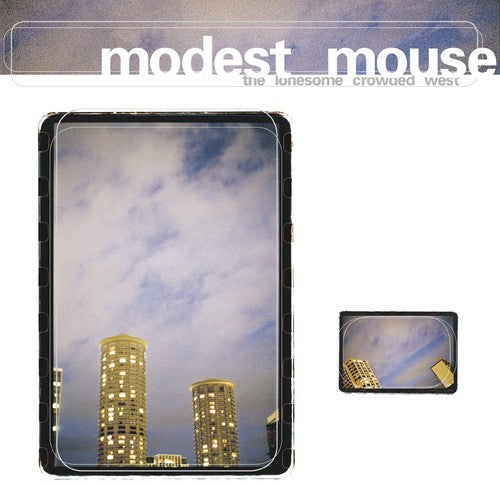 Modest Mouse: Modest Mouse : Lonesome Crowded West