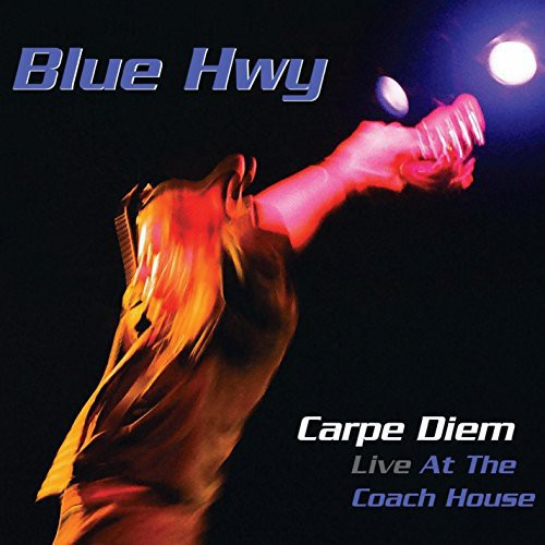 Blue Hwy: Carpe Diem: Live at Coach House