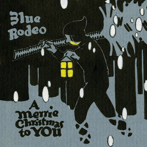 Blue Rodeo: Merrie Christmas to You