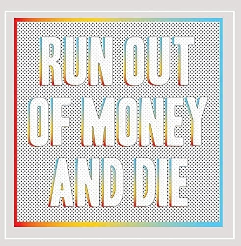 Zack Mexico: Run Out of Money & Die