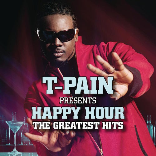T-Pain: T-Pain Presents Happy Hour: The Greatest Hits