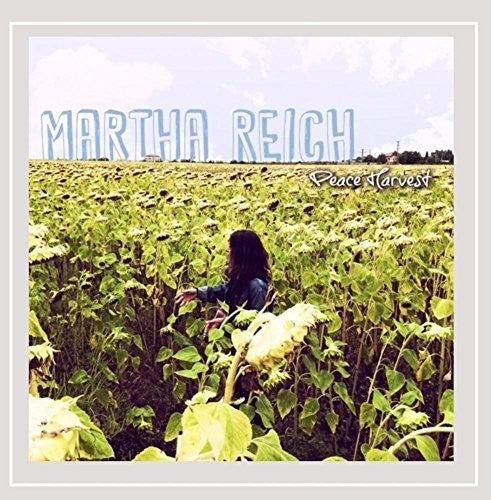 Martha Reich: Peace Harvest