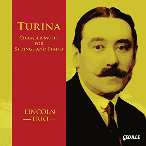 Turina / Lincoln Trio: Chamber Music for Strings & Pno
