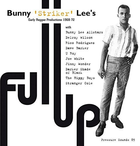Bunny Lee: Full Up