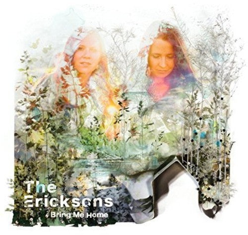 The Ericksons: Bring Me Home