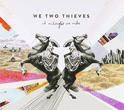 We Two Thieves: At Midnight We Ride