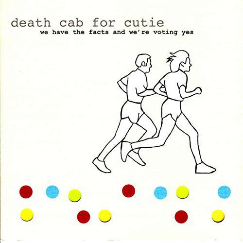 Death Cab for Cutie: We Have the Facts and We're Voting Yes