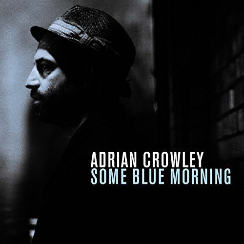 Adrian Crowley: Some Blue Morning