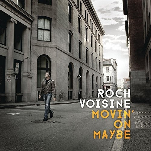 Roch Voisine: Movin' on Maybe