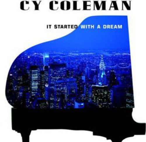 Cy Coleman: It Started with a Dream