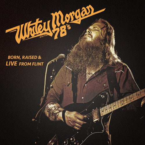 Whitey Morgan & the 78's: Born Raised & Live from Flint
