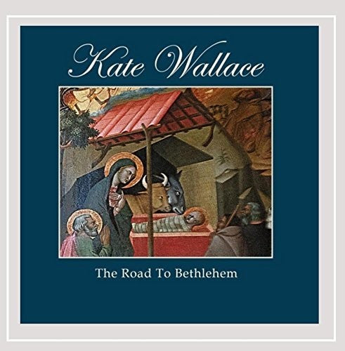 Kate Wallace: Road to Bethlehem