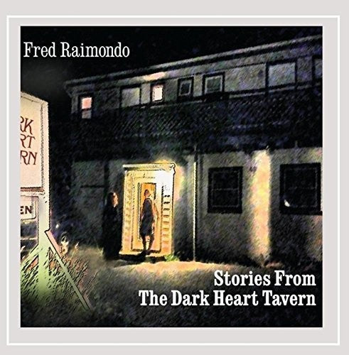Fred Raimondo: Stories from the Dark Heart Tavern