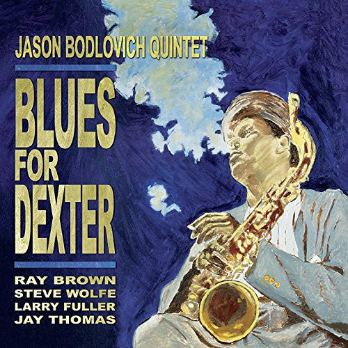 Jason Bodlovich Quintet: Blues for Dexter