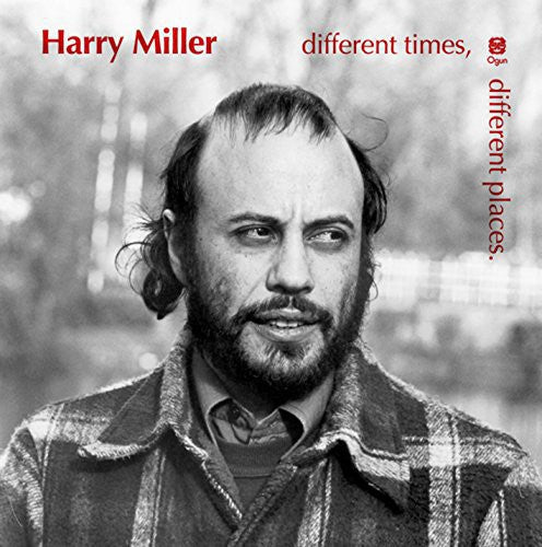 Harry Miller: Different Times Different Places
