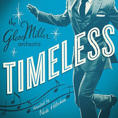 The Glenn Miller Orchestra: Timeless
