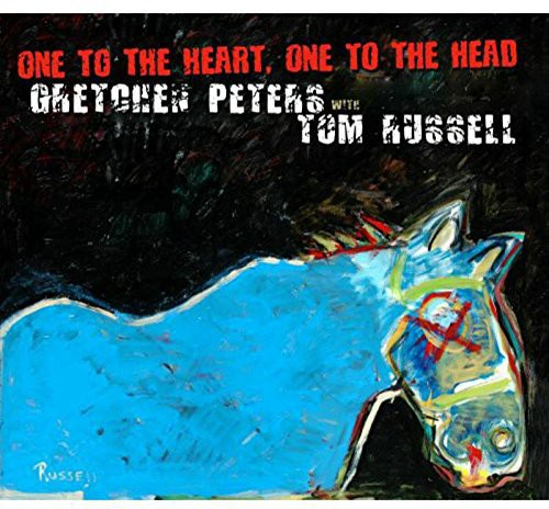 Gretchen Peters & Tom Russell: One to the Heart One to the Head