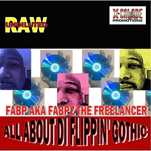 Fabp Aka Fabpz the Freelancer: All About Di Flippin Gothic