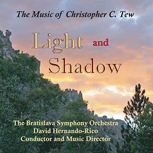 David Hernando-Rico: Light and Shadow: The Music of Christopher C. Tew