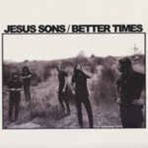 Jesus Sons: Better Times