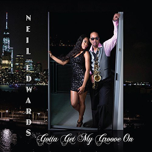 Neil Edwards: Gotta Get My Groove on