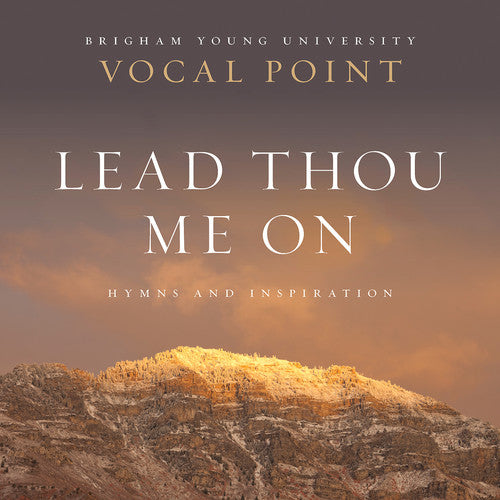 Newman / Byu Vocal Point: Lead Thou Me on: Hymns
