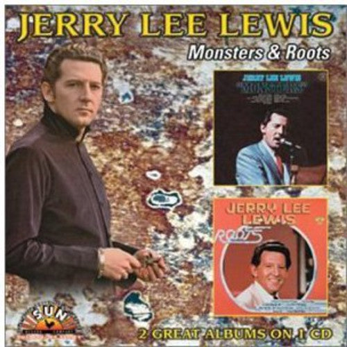 Jerry Lee Lewis: Monsters / Roots