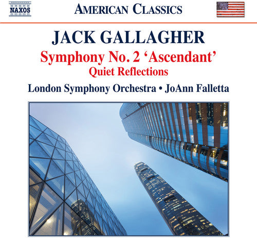 Gallagher / Falletta / London Sym Orch: Sym 2 Ascendant Quiet Reflections