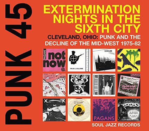 Soul Jazz Records Presents: Punk 45: Extermination Nights in the Sixth City