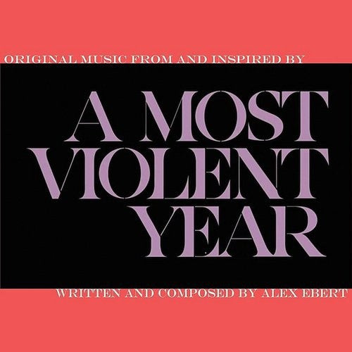 Alex Ebert: A Most Violent Year (Music From and Inspired by the Motion Picture)