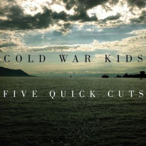 Cold War Kids: Five Quick Cuts