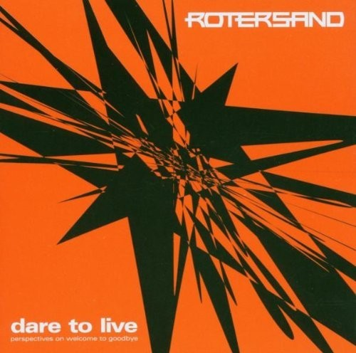 Rotersand: Dare To Live