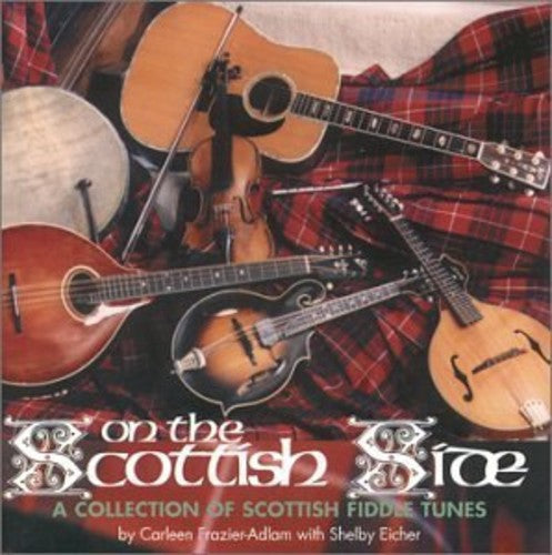 Frazier-Adlam, Carleen: On The Scottish Side: A Collection Of Scottish Fiddle Tunes