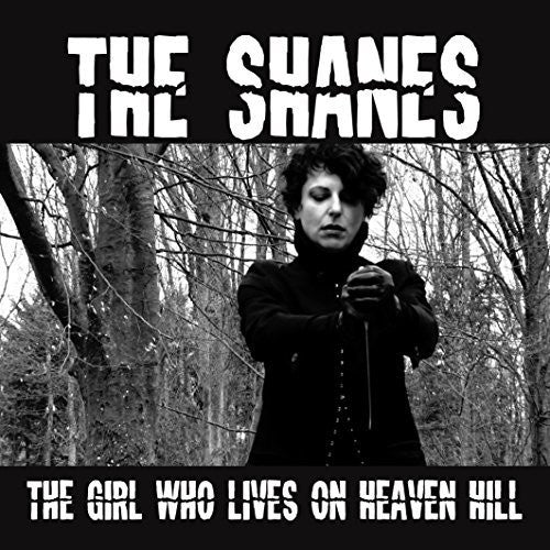 The Shanes: Girl Who Lives on Heaven Hill