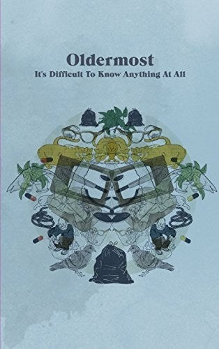 Oldermost: It's Difficult to Know Anything at All
