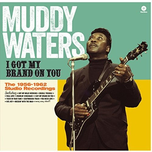 Muddy Waters: I Got My Brand on You