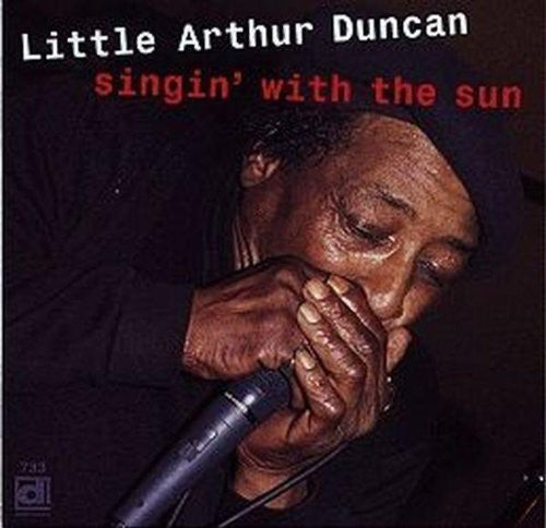 Little Arthur Duncan: Singin With The Sun