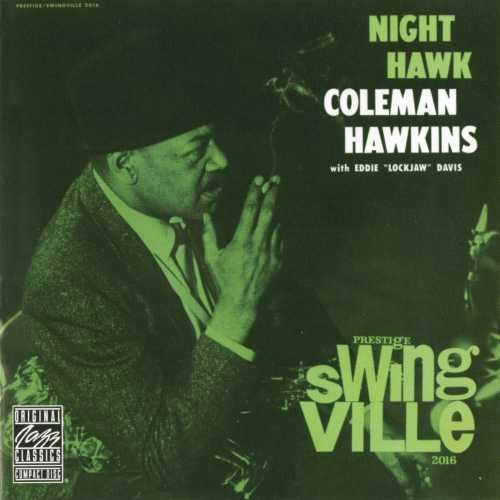 Coleman Hawkins: Night Hawk (With Eddie Lockjaw Davis)